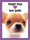 Doggie Days Love Guide Chihuahua - Ronnie Sellers