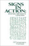 Signs in Action-- Pound/Michaux and Of Languages (Short Works Series) - Richard Sieburth, Henri Michaux
