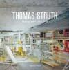 Thomas Struth. Fotografien 1978-2010 - Tobias Bezzola, Annette Kruzynski, James Lingwood, Matthias Wolf, Ursula Wulfekamp, Thomas Struth