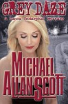 Grey Daze: A Lance Underphal Mystery - Michael Allan Scott