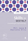 Skills in Gestalt Counselling & Psychotherapy (Skills in Counselling & Psychotherapy Series) - Phil Joyce, Charlotte Sills