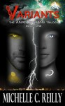 Variants (Anathergians Book 1) - Michelle C Reilly, Victoria Miller
