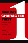Making Character First: Building a Culture of Character in any Organization - Tom Hill, Walter Jenkins