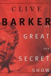 The Great and Secret Show: The First Book of the Art - Clive Barker
