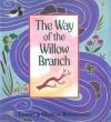 The Way of the Willow Branch - Emery Bernhard, Durga Bernhard