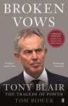 Broken Vows: Tony Blair The Tragedy of Power - Tom Bower