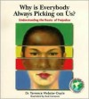 Why Is Everybody Picking On Us: Understanding The Roots Of Prejudice (Webster-Doyle, Terrence, Education for Peace Series.) - Terrence Webster-Doyle