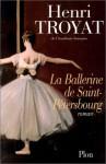 La Ballerine De Saint Pétersbourg - Henri Troyat