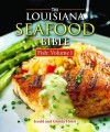 Louisiana Seafood Bible, : Fish Vol 1: Fish Volume 1 - Jerald Horst, Glenda Horst