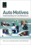 Auto Motives: Understanding Car Use Behaviours - Karen Lucas, Evelyn Blumenberg, Rachel Weinberger