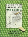 Catch Them Thinking and Writing: A Handbook of Classroom Strategies - David Whitehead