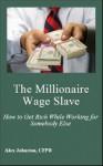 The Millionaire Wage Slave - Alex Johnston