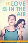 Love Is in the Air (Flirt) - A. Destiny, Alex R. Kahler