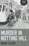 Murder in Notting Hill - Mark Olden