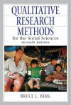 Qualitative Research Methods for the Social Sciences (7th Edition) - Bruce L. Berg