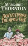 Don't Sit under the Apple Tree - Margaret Thornton