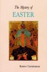 The Mystery of Easter - Raniero Cantalamessa