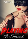 Playing It Smart: ('Playing With You' Series Three-Book BDSM Bundle) - Nessa Connor