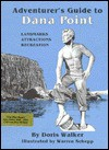 Adventurer's Guide to Dana Point - Doris Walker, Warren Schepp