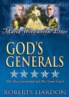 Gods Generals V02: Maria Woodworth-Etter: Why They Succeeded and Why Some Failed - Roberts Liardon