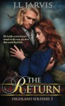 Highland Soldiers: The Return (Volume 3) - J L Jarvis