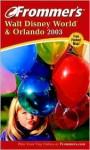 Frommer's Walt Disney World & Orlando 2003 - Jim Tunstall, Cynthia Tunstall