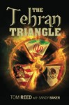 The Tehran Triangle - Tom Reed, Sandy Baker