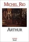 Arthur - Michel Rio