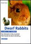 Dwarf Rabbits: The Right Way To Keep Them, Feeding Them Properly, Understanding Them Correctly - Monika Wegler