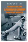 Fantastyczne laboratorium Doktora Weigla. Lwowscy uczeni, tyfus i walka z Niemcami - Arthur Allen