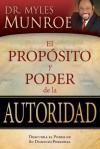 El Proposito y Poder de la Autoridad = The Purpose and Power of Authority - Myles Munroe