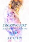 Crossing Fire - R.K. Lilley