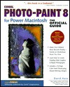Corel Photo-Pain 8 for Power Macintosh, The Official Guide - David Huss
