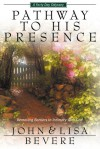 Pathway To His Presence: A Forty Day Odyssey - John Bevere, Lisa Bevere