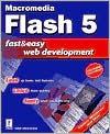 Macromedia Flash 5 Fast & Easy Web Development W/CD [With CDROM] - Howie Green, Lisa Lee