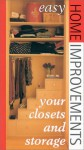 Your Closets and Storage Spaces: Easy Home Improvements - Stewart Walton