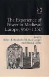 The Experience of Power in Medieval Europe: 950-1350 - Robert F. Berkhofer Jr., Adam J. Kosto