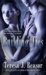 Building Ties - Teresa J. Reasor