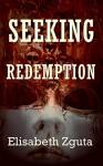 Seeking Redemption (Curses & Secrets Book 3) - Elisabeth Zguta
