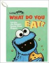 What Do You Eat? (Sesame Street(R)Interact PopUp) - Rick Wetzel