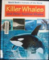 Killer Whales and Other Toothed Whales (World Book's Animals of the World) - World Book Inc., Julie A. Fenton