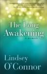 Long Awakening, The: A Memoir - Lindsey O'Connor