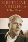 Critical Insights: Robert Frost - Jack Lynch