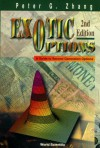 Exotic Options: A Guide To Second Generation Options - Peter G. Zhang
