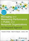 Managing and Measuring Performance in Public and Nonprofit Organizations: An Integrated Approach - Theodore H. Poister, Maria P. Aristigueta, Jeremy L. Hall