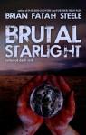 Brutal Starlight - Brian Fatah Steele