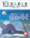 Ukulele Chord Solos in C Tuning - Neil Griffin