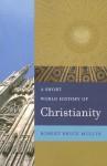 A Short World History of Christianity - Robert Bruce Mullin