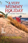A Very Mummy Holiday (Tourist Trap Mysteries #11) - Lynn Cahoon