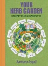 Your Herb Garden: Month-By-Month - Barbara Segall